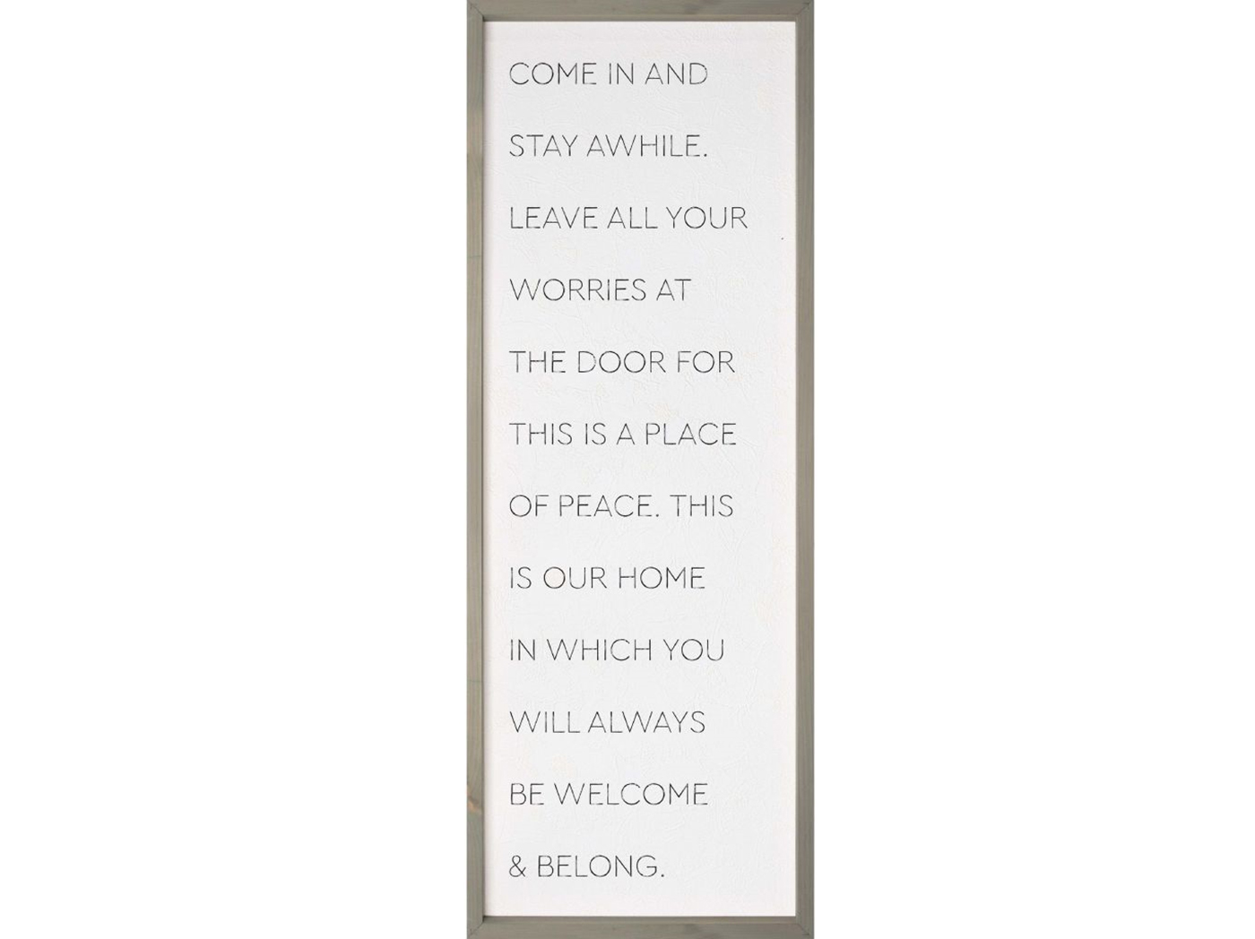"Come In And Stay Awhile Framed Print 16.75""W x 45.75""H"