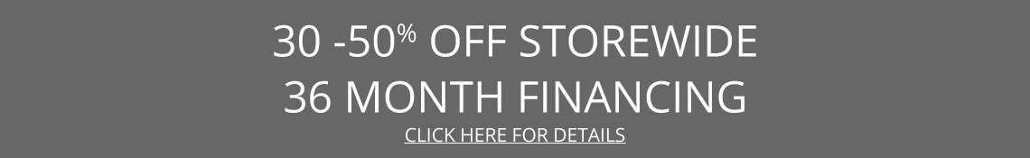 30-50% off with 36 moth financing