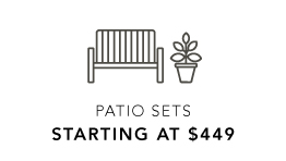 PATIO SETS STARTING AT